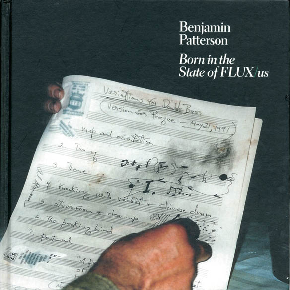 Born in the State of FLUX/us. Benjamin PATTERSON.