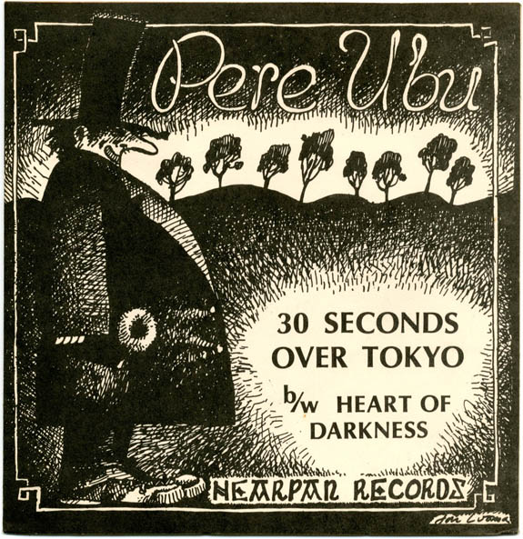 30 Seconds Over Tokyo/Heart of Darkness. PERE UBU.