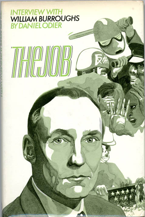 The Job: Interview with William Burroughs by Daniel Odier. William S. BURROUGHS.