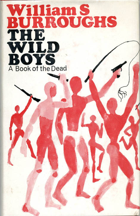 The Wild Boys. A Book of the Dead. William S. BURROUGHS.