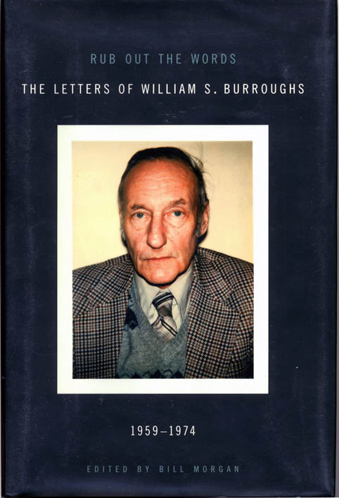 Rub Out The Words: The Letters of William S. Burroughs 1959-1974. William S. BURROUGHS.
