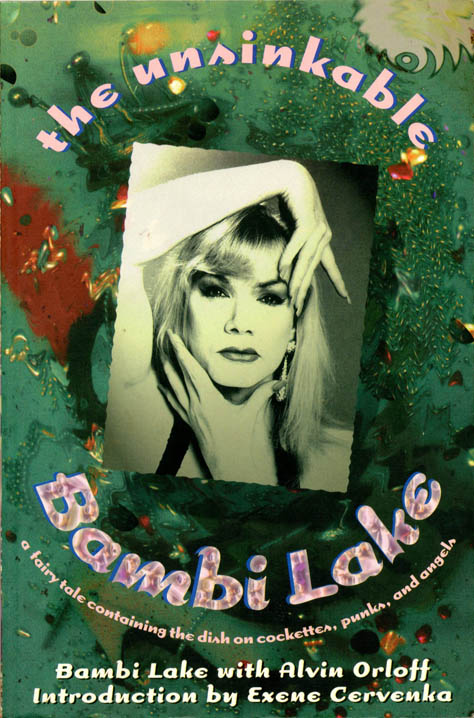 THE UNSINKABLE BAMBI LAKE: A FAIRY TALE CONTAINING THE DISH ON COCKETTES, PUNKS, AND ANGELS. Bambi LAKE, Alvin Orloff.