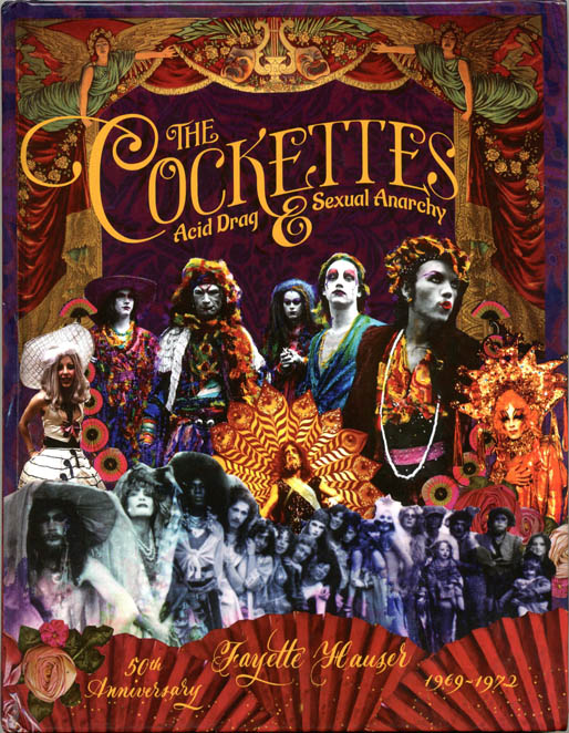 THE COCKETTES: ACID DRAG & SEXUAL ANARCHY. Fayette HAUSER.