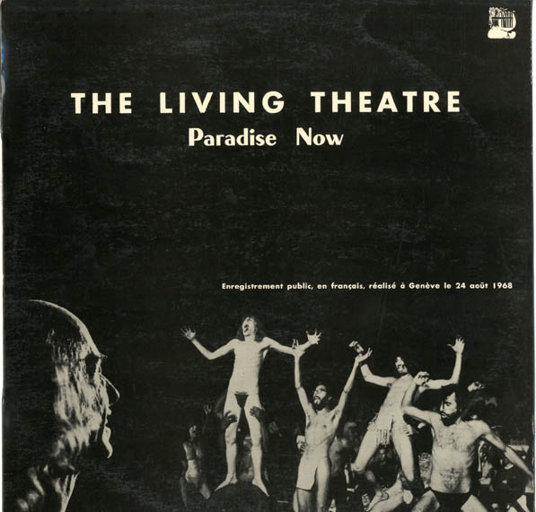 PARADISE NOW. THE LIVING THEATRE.