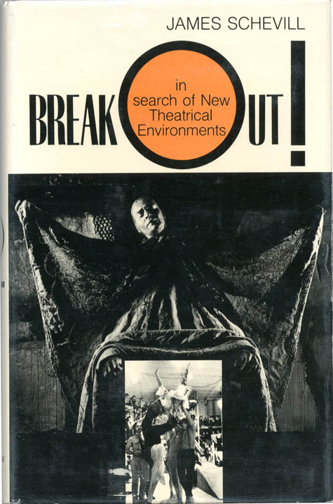 BREAK OUT! IN SEARCH OF NEW THEATRICAL ENVIRONMENTS. James SCHEVILL.