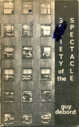 Society of the Spectacle. Guy DEBORD.