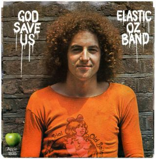 God Save Us/Do The Oz. ELASTIC OZ BAND.