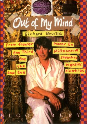 Out of My Mind. From flower power to the Third Millennium: the seventies, the eighties and the...