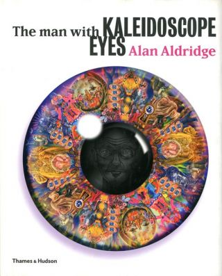 The Man with Kaleidoscope Eyes. Alan ALDRIDGE.