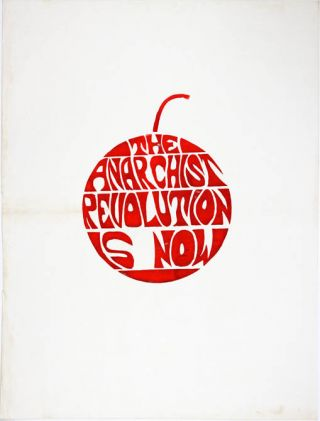 The Anarchist Revolution Is Now. ANARCHISM.