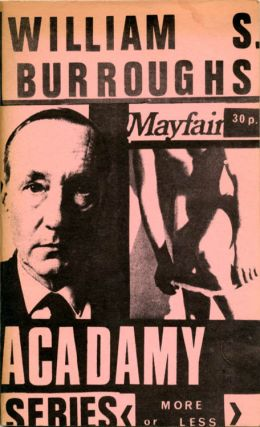 Mayfair Acadamy Series More Or Less. William S. BURROUGHS.
