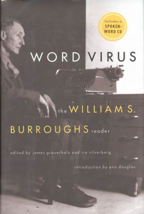 Word Virus: The William S. Burroughs Reader. William S. BURROUGHS.