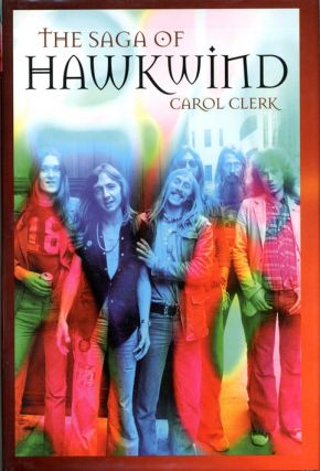 The Saga of Hawkwind. HAWKWIND, Carol CLERK.
