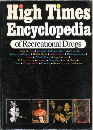 HIGH TIMES ENCYCLOPEDIA OF RECREATIONAL DRUGS.
