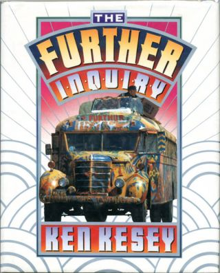 The Further Inquiry. Ken KESEY.