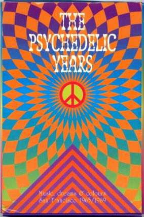 Music, Dreams & Colours - San Francisco 1965/1969. The PSYCHEDELIC YEARS.