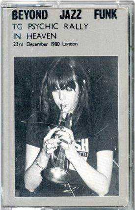 Beyond Jazz Funk: TG Psychic Rally in Heaven 23rd December 1980 London. THROBBING GRISTLE.