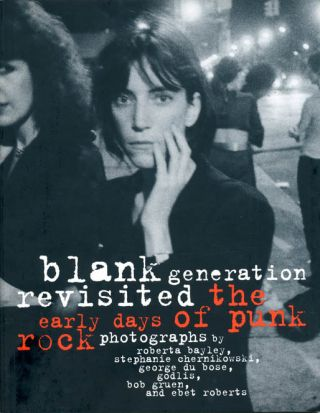 Blank Generation Revisited: The Early Days of Punk Rock. Roberta BAYLEY