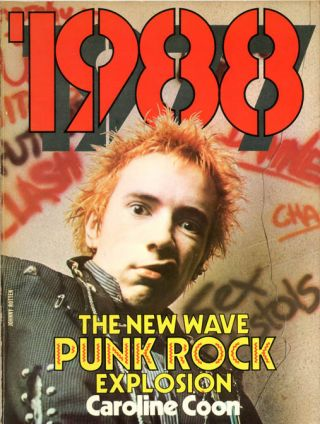 1988: The New Wave Punk Rock Explosion. Caroline COON