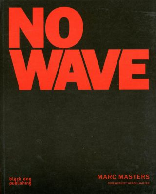No Wave. NO WAVE, Marc MASTERS