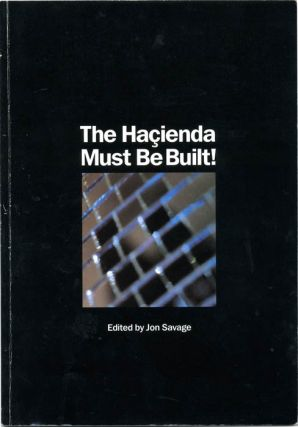 The Haçienda Must Be Built! Jon SAVAGE