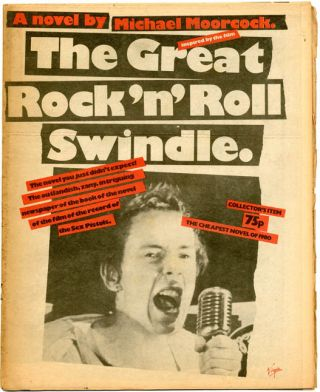The Great Rock'n'Roll Swindle (inspired by the film): A novel. The SEX PISTOLS, Michael MOORCOCK