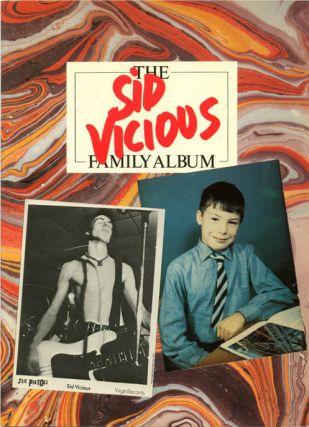 The Sid Vicious Family Album: A Pictorial Souvenir. The SEX PISTOLS