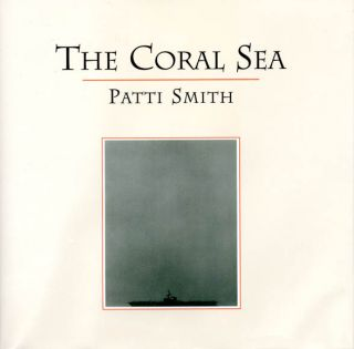 The Coral Sea. Patti SMITH