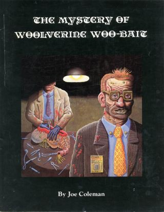 The Mystery of Woolverine Woo-Bait. Joe COLEMAN