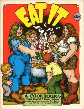 Eat It: A Cookbook. Dana CRUMB, Shery COHEN