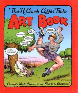 The R. Crumb Coffee Table Art Book.