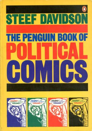 The Penguin Book of Political Comics. Steef DAVIDSON