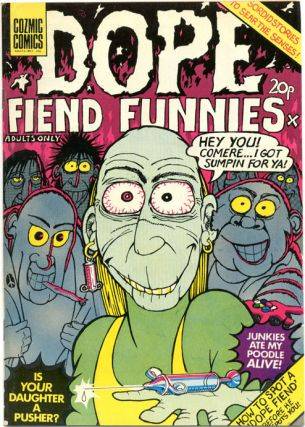 DOPE FIEND FUNNIES (London: H. Bunch Associates Ltd., 1974