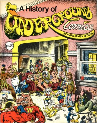 A History of Underground Comics. Mark James ESTREN