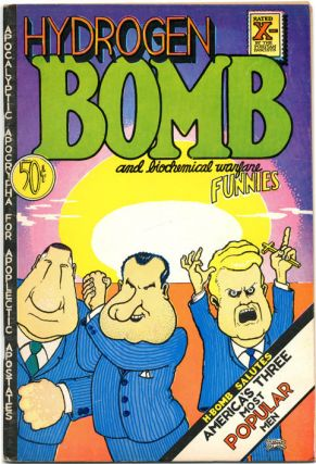 HYDROGEN BOMB AND BIOCHEMICAL WARFARE FUNNIES (SF: Rip Off Press, 1970