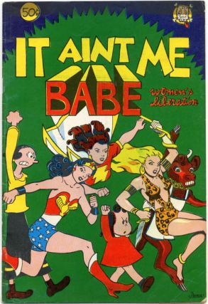 IT AIN'T ME BABE (Berkeley, CA: Last Gasp Eco-Funnies, 1970