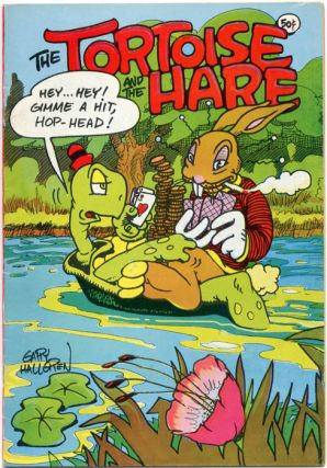 THE TORTOISE AND THE HARE (Berkeley, CA: Last Gasp Eco-Funnies, 1971