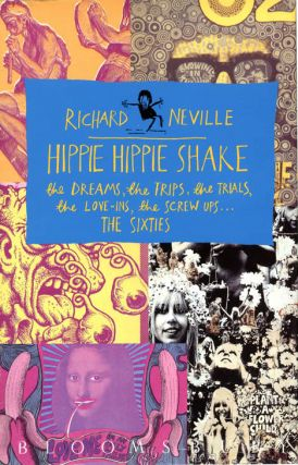 Hippie Hippie Shake: the Dreams, the Trips, the Trials, the Love-Ins, the Screw-Ups...the Sixties...