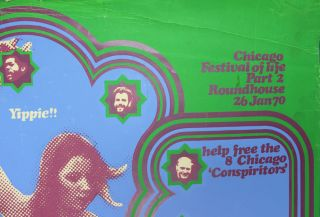 Original poster announcing the Chicago Festival of Life, a multi-media event organised by Danae Brook, Richard Neville and others in support of the Chicago 8 and held at the Roundhouse, north London, on 26th January, 1970.