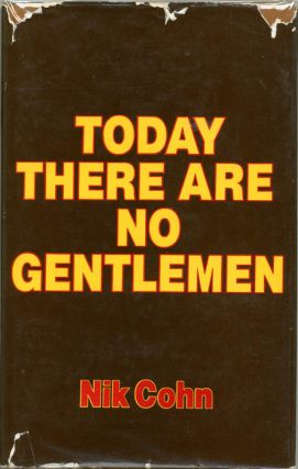 Today There Are No Gentlemen: The Changes in Englishmen's Clothes since the War. Nik COHN