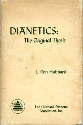 Dianetics: The Original Thesis. L. Ron HUBBARD