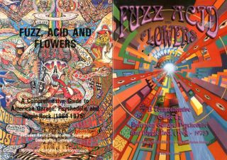 Fuzz, Acid And Flowers: A Comprehensive Guide to American Garage, Psychedelic and Hippie Rock...