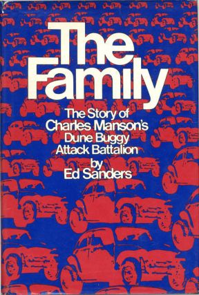 The Family. The Story of Charles Manson's Dune Buggy Attack Battalion. Charles MANSON, Ed SANDERS