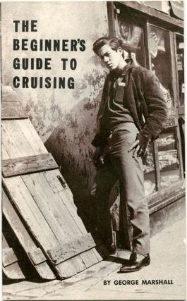 The Beginner's Guide to Cruising. George MARSHALL, pseud. George Henderson