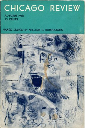 """Chapter 2 of Naked Lunch"" (10pp.), in CHICAGO REVIEW Vol. 12, #3 (Chicago: Autumn 1958"