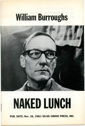 """William Burroughs NAKED LUNCH"", an advance publicity pamphlet for the Grove Press first edition,..."