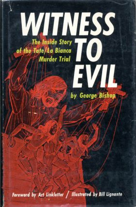 Witness To Evil. The Inside Story of the Tate/La Bianca Murder Trial. Charles MANSON, George BISHOP