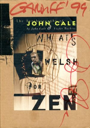 What's Welsh For Zen? The Autobiography of John Cale. John CALE, Victor BOCKRIS