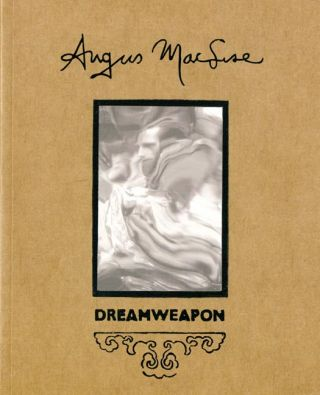Dreamweapon: The Art and Life of Angus MacLise 1938-1979. Angus MACLISE