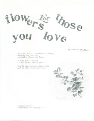 Flowers For Those You Love. Richard BRAUTIGAN